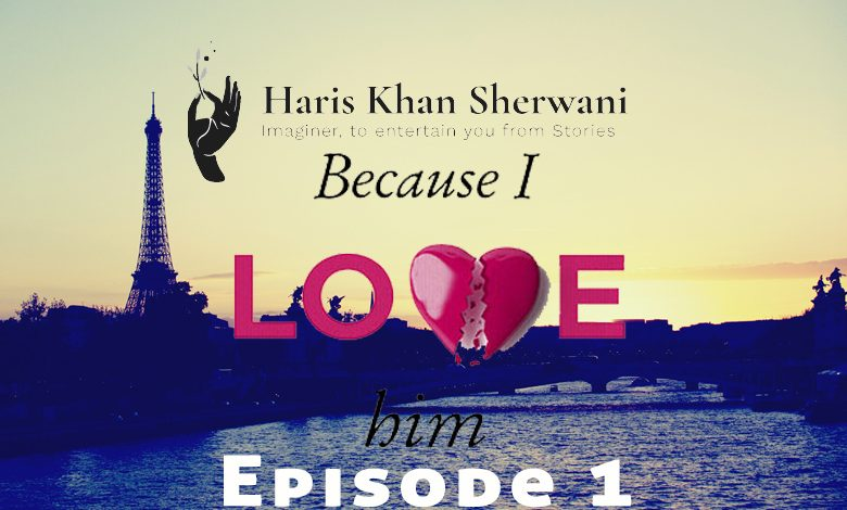 Because I Love Him Episode 1 (Novelette)