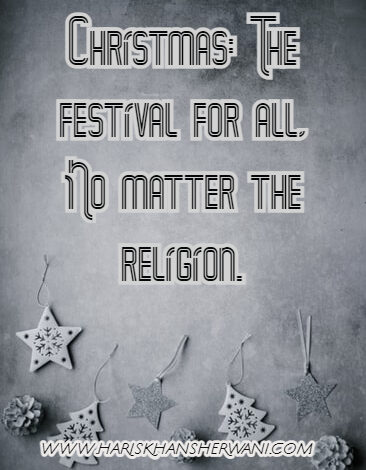 Christmas: The festival for all, No matter the religion. (From the eyes of Muslim)
