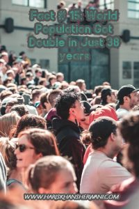 Fact # 15: World Population Got Double in Just 38 years