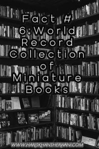 Fact # 6:World Record Collection of Miniature Books