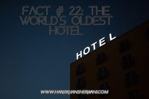Fact # 22: The World's Oldest Hotel