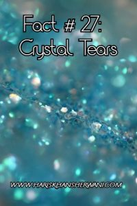 Fact # 27: Crystal Tears