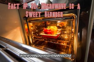Fact # 32: Microwave is a Sweet Blunder
