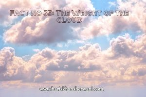 Fact no 35: The Weight of the Cloud