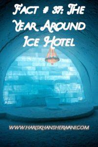Fact # 37: The Year Around Ice Hotel