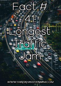 Fact # 41: Longest Traffic Jam