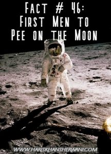 Fact # 46: First Men to Pee on the Moon