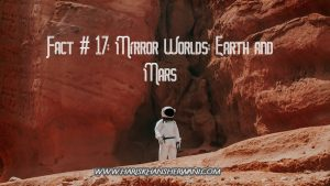 Fact # 17: Mirror Worlds: Earth and Mars