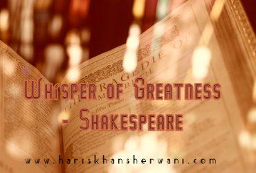 Whisper of Greatness – Shakespeare